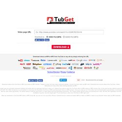 TubGet - Download videos from YouTube online for free. Convert videos to MP3, M4R, 3GP, MOV, MP4, FLV, AVI.