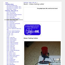 Build - Glass tubing cutter - Academy of Lagado