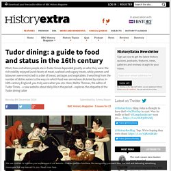 Tudor dining: a guide to food and status in the 16th century