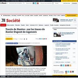 Tuerie de Nantes : sur les traces de Xavier Dupont de Ligonnès