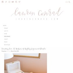 Tuesday Ten: 10 Habits of Highly Organized People – Lauren Conrad