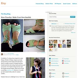 How-Tuesday: Make Your Own Sandals :: Etsy Blog