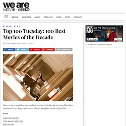 Top 100 Tuesday: 100 Best Movies of the Decade | We Are Movie Geeks