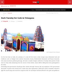 Dark Tuesday for Gods in Telangana