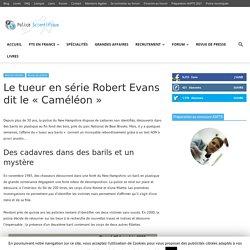 Le tueur en série Robert Evans dit le «Caméléon»