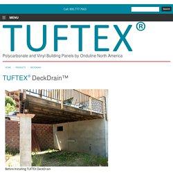 TUFTEX Deck Drain - PVC Underdeck Drainage System