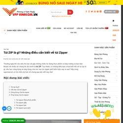 Túi ZIP là gì? Những điều cần biết về túi Zipper » VPP VINACOM