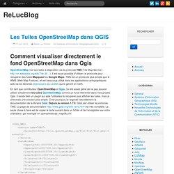 Les Tuiles OpenStreetMap dans QGIS - ReLucBlog