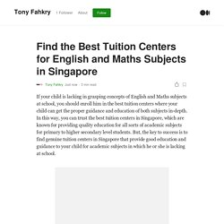 Find the Best Tuition Centers for English and Maths Subjects in Singapore