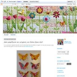 des tulipes et des coeurs: des papillons en origami, en tissu bien sûr!