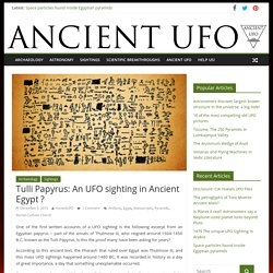 Tulli Papyrus: An UFO sighting in Ancient Egypt ? - Ancient UFO