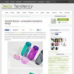 Tumbler Barrel - La bouteille nomade et design