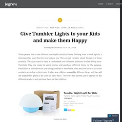 Give Tumbler Lights to your Kids and make them Happy – iegrow