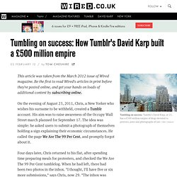 Tumbling on success: How Tumblr's David Karp built a £500 million empire
