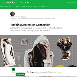 Tumblr's Depression Connection – The Ringer