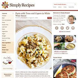 Tuna Pasta with Capers in White Wine Sauce Recipe