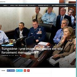 Tungstène : une image manipulée est-elle forcément mensongère