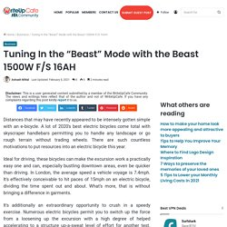 """Tuning In the """"Beast"""" Mode with the Beast 1500W F/S 16AH"""