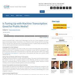 Is Tuning Up with Machine Transcription Good for Public Media?