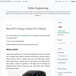 How ECU Tuning Is Done On A Vehicle - Turbo Engineering