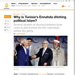 Why is Tunisia's Ennahda ditching political Islam? - AJE News