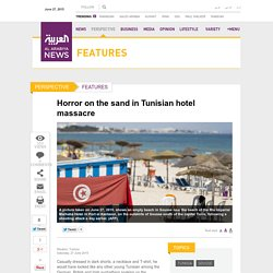 Horror on the sand in Tunisian hotel massacre - Al Arabiya News