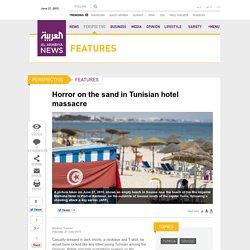 Horror on the sand in Tunisian hotel massacre - Al Arabiya News
