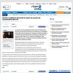 Tunisie: la défense demande le report du procès de l'ex-président Ben Ali