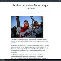 Tunisie: le combat démocratique continue