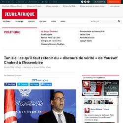 """Tunisie : ce qu'il faut retenir du """"discours de vérité"""" de Youssef Chahed à l'Assemblée"""