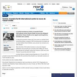 Tunisie: mandat d'arrêt international contre la veuve de Yasser Arafat
