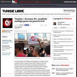 Tunisie: Nessma TV, symbole ambigu pour un procès test