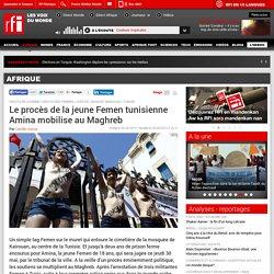 Le procès de la jeune Femen tunisienne Amina mobilise au Maghreb - Tunisie