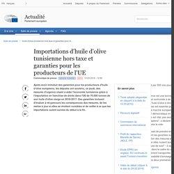 PARLEMENT EUROPEEN 10/03/16 Importations d'huile d'olive tunisienne hors taxe et garanties pour les producteurs de l'UE