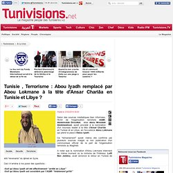 Terrorisme : Abou Iyadh remplacé par Abou Lokmane à la tête d-Ansar Chariâa en Tunisie et Libye ?