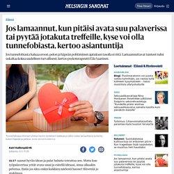 Jos lamaannut, kun pitäisi avata suu palaverissa tai pyytää jotakuta treffeille, kyse voi olla tunnefobiasta, kertoo asiantuntija - Elämä - HS.fi