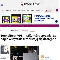 TunnelBear to prosty sposób na dostęp do rzeczy dostępnych tylko za granicą