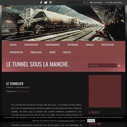 Le tunnelier - Le tunnel sous la manche.