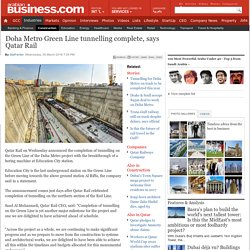 Doha Metro Green Line tunnelling complete, says Qatar Rail - Construction