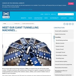 Meet our giant tunnelling machines... - Crossrail