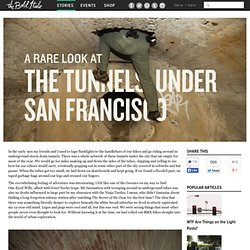 A Rare Look at the Tunnels Under San Francisco