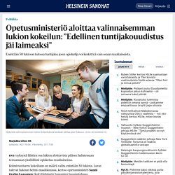 """Opetusministeriö aloittaa valinnaisemman lukion kokeilun: """"Edellinen tuntijakouudistus jäi laimeaksi"""" - Politiikka"""