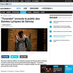 """""""Turandot"""" envoute le public des Soirées Lyriques de Sanxay"""