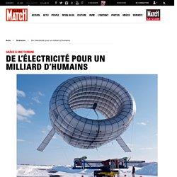 Grâce à une turbine - De l'électricité pour un milliard d'humains