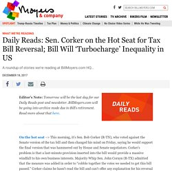 Daily Reads: Sen. Corker on the Hot Seat for Tax Bill Reversal; Bill Will 'Turbocharge' Inequality in US – BillMoyers.com