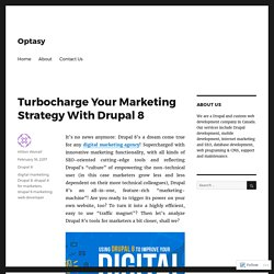 Turbocharge Your Marketing Strategy With Drupal 8
