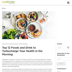 Top 12 Foods and Drink to Turbocharge Your Health in the Morning