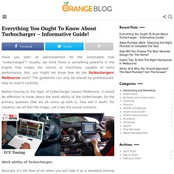 Everything You Ought To Know About Turbocharger – Informative Guide! - Orange Blog