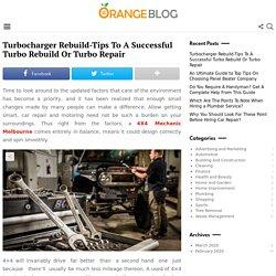 Turbocharger Rebuild-Tips To A Successful Turbo Rebuild Or Turbo Repair - Orange Blog
