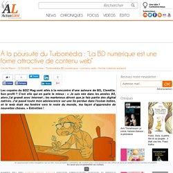 """À la poursuite du Turbomédia : """"La BD numérique est une forme attractive de contenu web"""""""